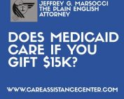 Does Medicaid Care if You Gift $15K?