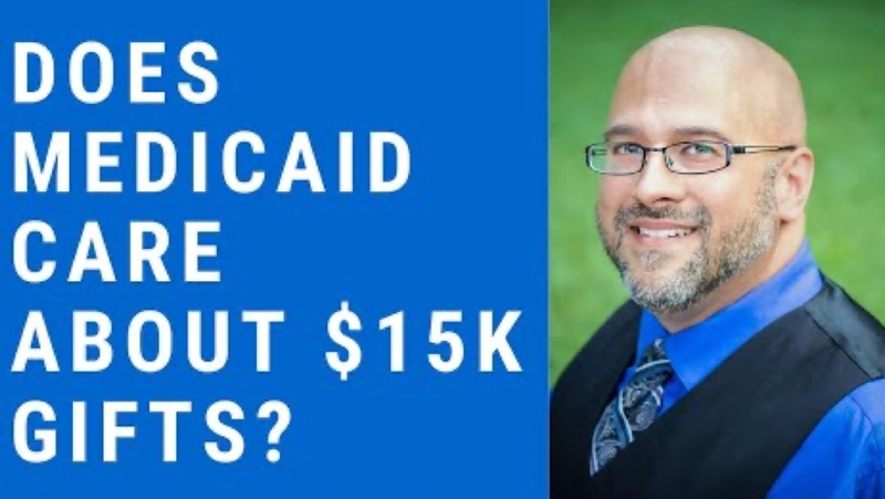 Does Medicaid Care About $15K Gifts?