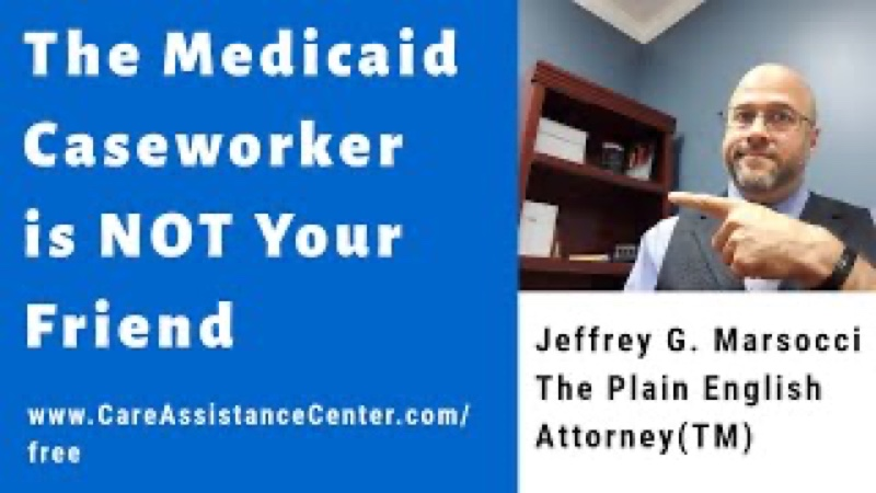 Medicaid caseworker not your friend