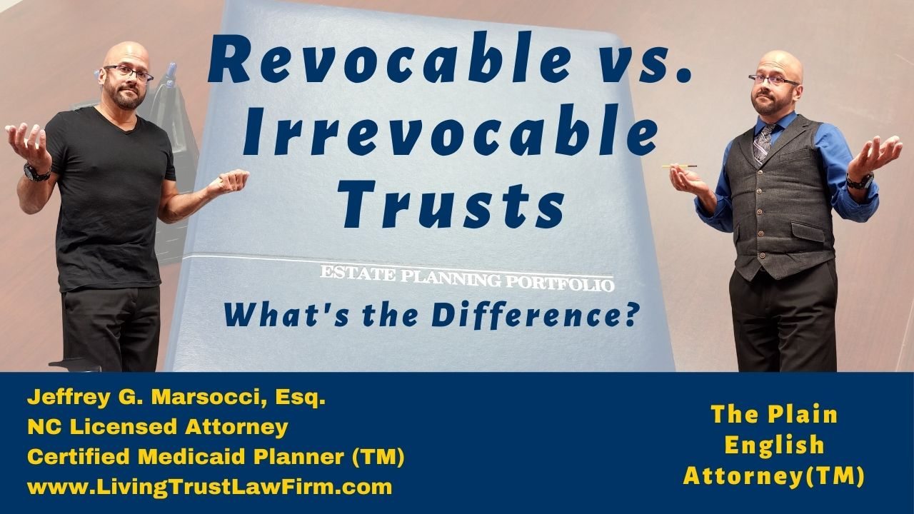 Revocable Versus Irrevocable Trusts